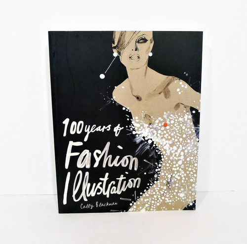 100 Years of Fashion Illustration Paperback Book by Cally Blackman