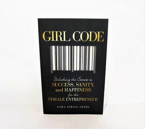Girl Code Unlocking the Secrets to Success, Sanity, and Happiness Paperback Book