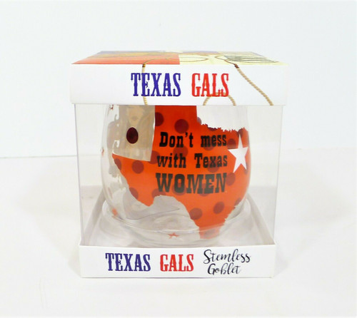 """Texas Gals Stemless Goblet Wine Glass """"Don't Mess with Texas Women 18 OZ - NEW"""
