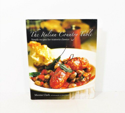 The Italian Country Table Simple Recipes for Trattoria Classics Hardcover Book