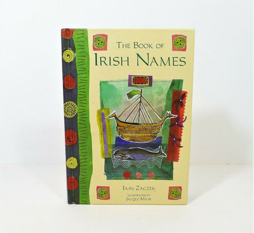 The Book of Irish Names Hardback Book by Iain Zaczek