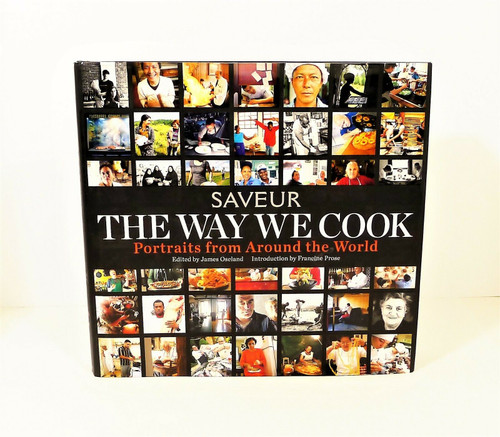 Saveur The Way We Cook Portraits from Around the World Harcover Book