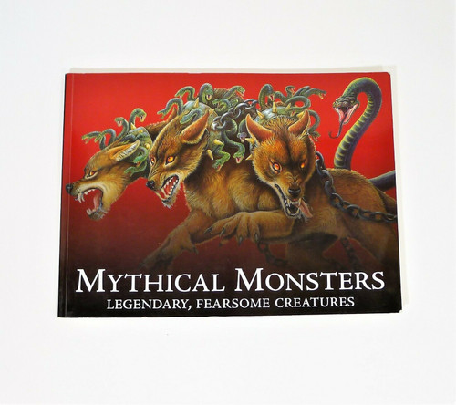 Mythical Monsters Legendary, Fearsome Creatures Paperback Book