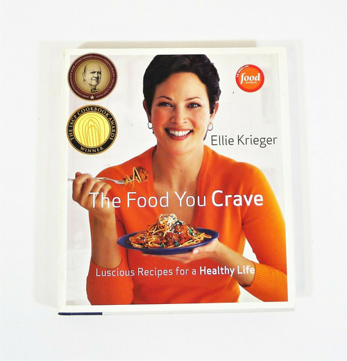 The Food You Crave: Luscious Recipes for a Healthy Life Hardback Book Cookbook