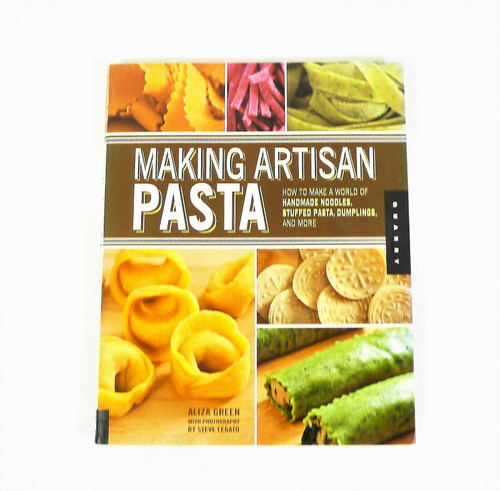 Making Artisan Pasta How to Make Handmade Noodles & More Cookbook Paperback Book