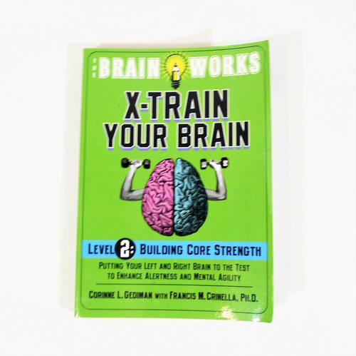 The Brain Works X-Train Your Brain Level 2 Building Core Strength Paperback Book