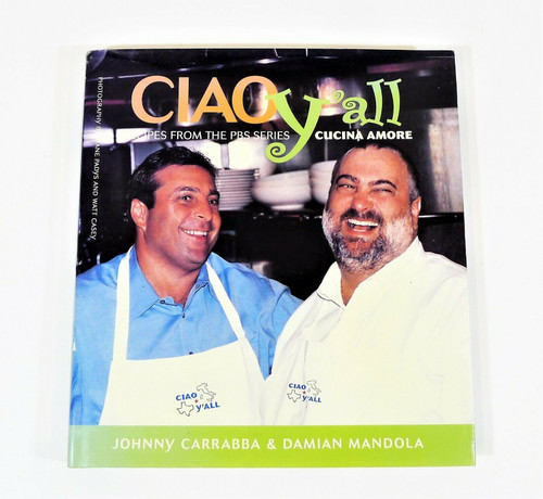 Ciao Y'all Recipes from the PBS Series Cucina Amore Cookbook Hardback Book