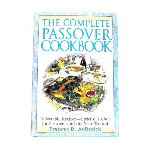 The Complete Passover Cookbook Hardback Book by Frances R. Avrutick