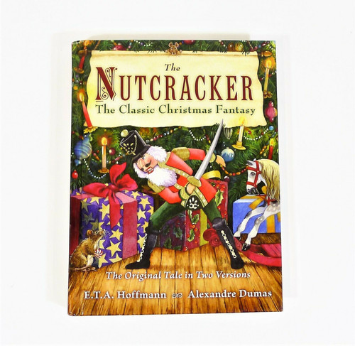 The Nutcracker The Classic Christmas Fantasy Hardback Book
