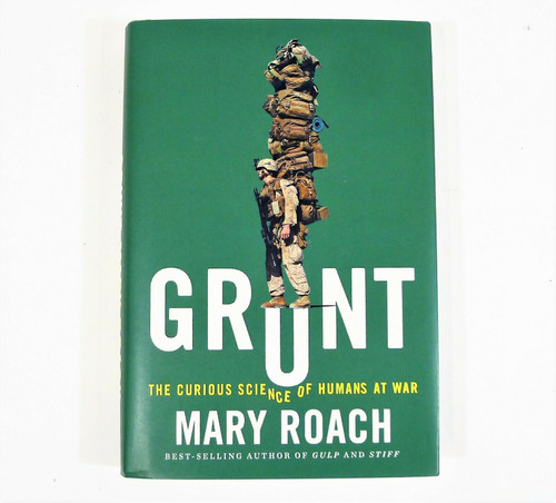 Grunt The Curious Science of Humans at War Hardcover Book