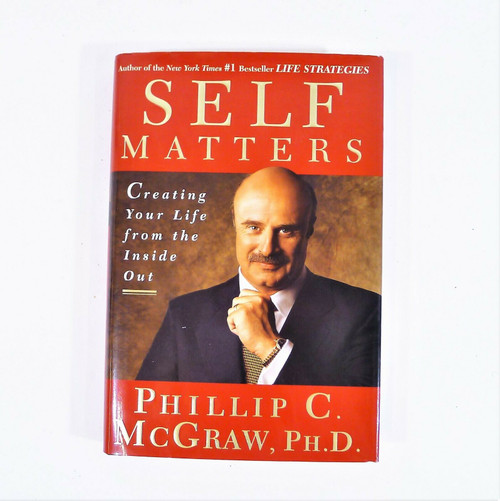 Self Matters Creating Your Life from the Inside Out Hardcover Book