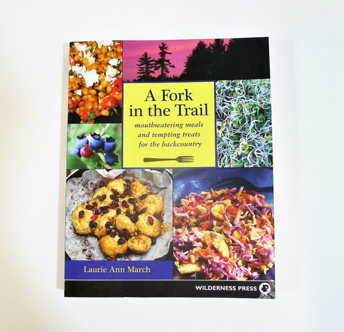 Fork in the Trail Mouthwatering Meals & Tempting Treats Cookbook Paperback Book