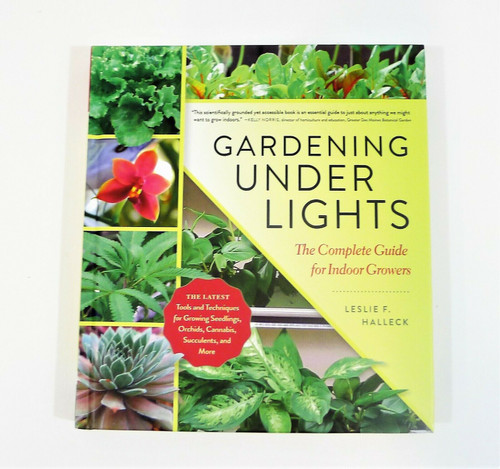 Gardening Under Lights Hardcover Book - The Complete Guide for Indoor Growers