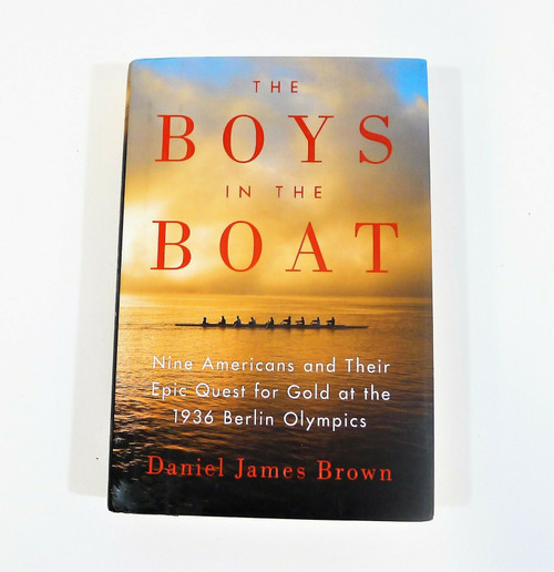 The Boys in the Boat Hardback Book -Nine Americans and Their Epic Quest for Gold