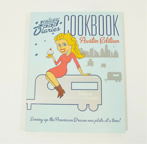 Trailer Food Diaries Cookbook Austin Edition Paperback Book