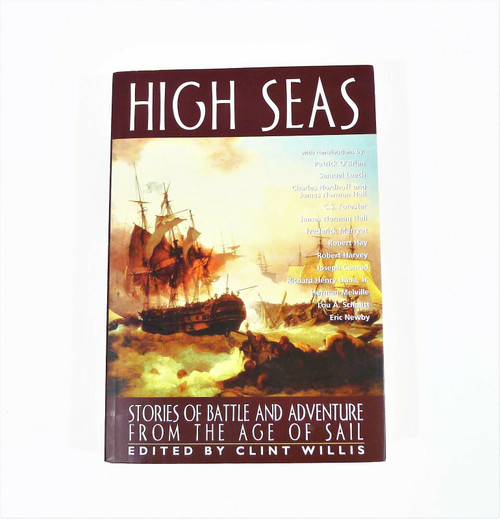 High Seas Stories of Battle and Adventure from the Age of Sail Paperback Book
