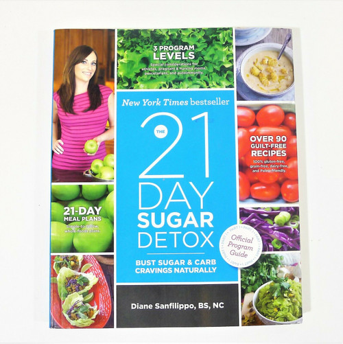 The 21-Day Sugar Detox Bust Sugar & Carb Cravings Naturally Paperback Book