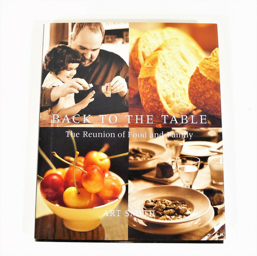 Back to the Table The Reunion of Food and Family Hardcover Book by Art Smith