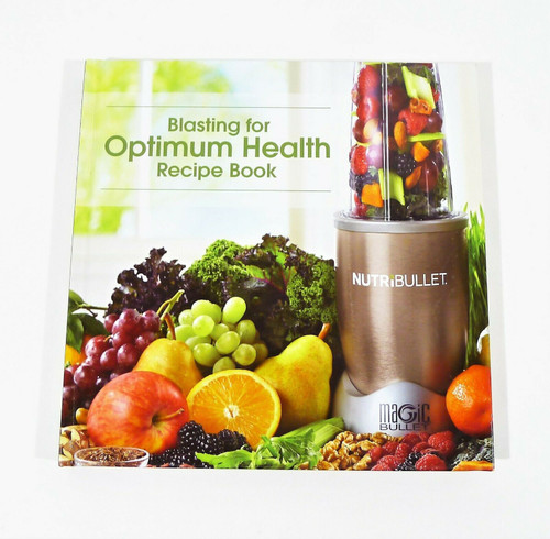 NutriBullet Blasting For Optimum Health Recipe Book Cookbook Hardback Book