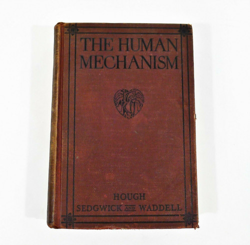 1929 The Human Mechanism Hardback Book Hough Sedgwick and Waddell