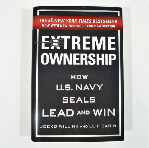 Extreme Ownership How U.S. Navy Seals Lead and Win Second Edition Hardback Book