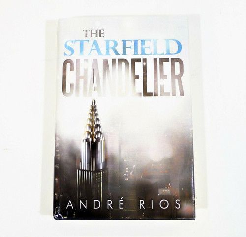 The Starfield Chandelier by Andre Rios Hardcover Book **INSCRIBED BY AUTHOR