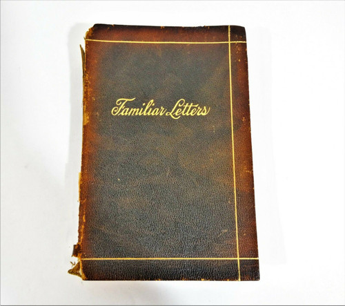 Vintage 1915 Familiar Letters English & American Chosen & Edited Soft Cover