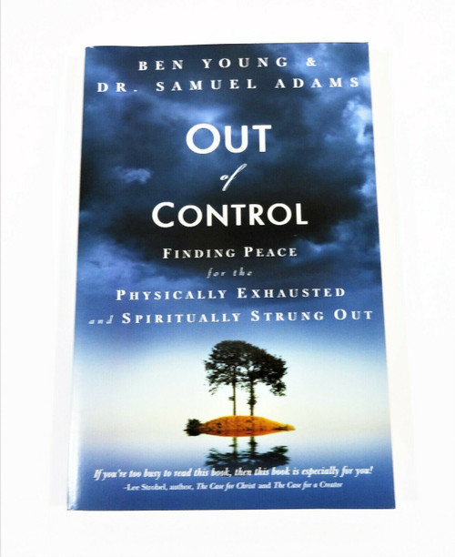 Out of Control - Finding Peace for the Physically Exhausted - Softcover