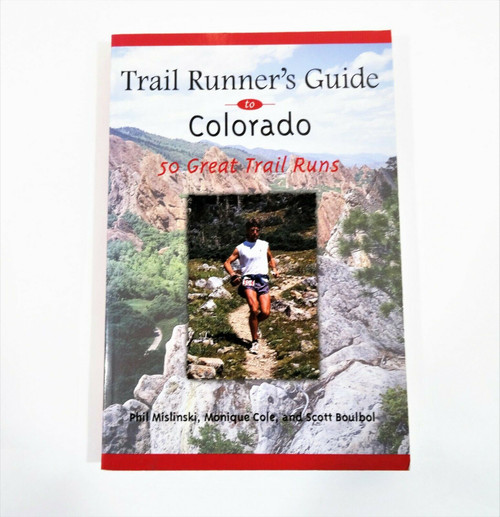 Trail Runner's Guide to Colorado 50 Great Trail Runs Paperback