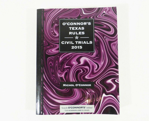 O'Connor's Texas Rules Civil Trials 2015 Softcover Book