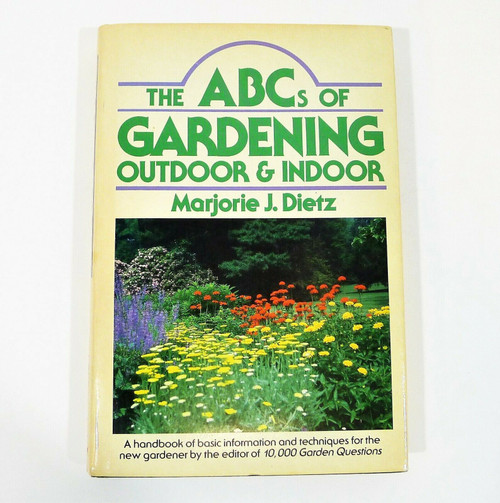 ABCs of Gardening Indoors and Outdoors Hardback Book by Marjorie J. Dietz