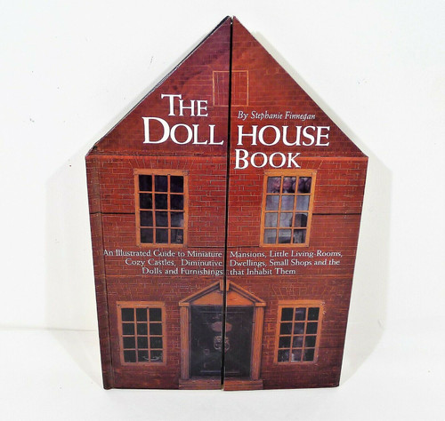The Dollhouse Book An Illustrated Guide to Miniature Mansions Hardback Book
