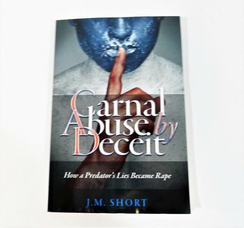 Carnal Abuse by Deceit How a Predator's Lies Became Rape Paperback Book