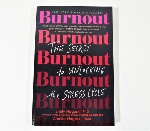 Burnout: The Secret to Unlocking the Stress Cycle Paperback Book Emily Nagoski