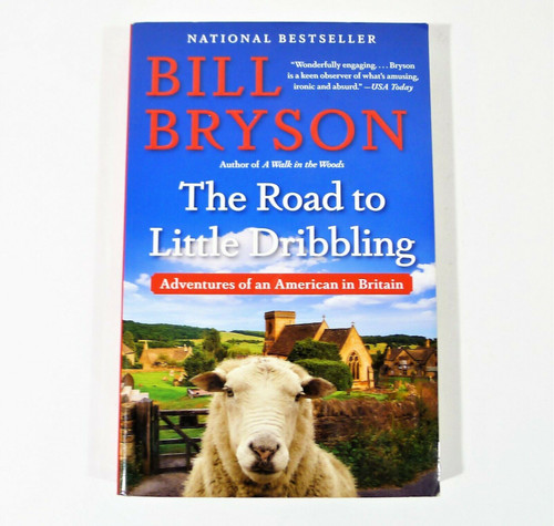 The Road to Little Dribbling Adventures of an American in Britain Paperback Book