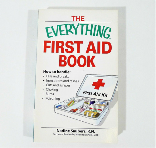 Everything First Aid Book Paperback Book by Nadine Saubers, R.N.