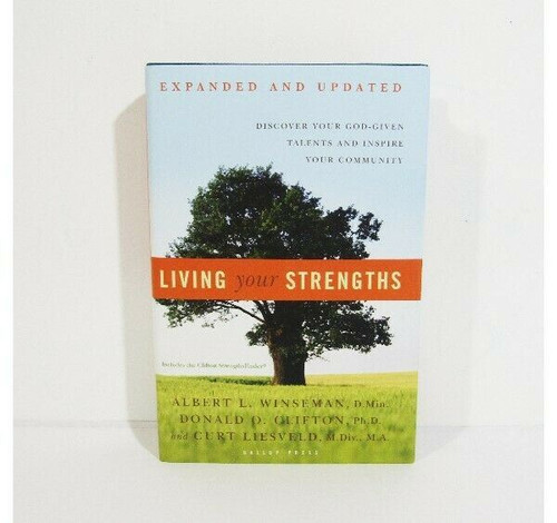Living Your Strengths Expanded & Updated by Albert L. Winseman, D.Min. 2008