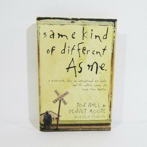 Same Kind of Different As Me by Ron Hall & Denver Moore Hardback Book 2006