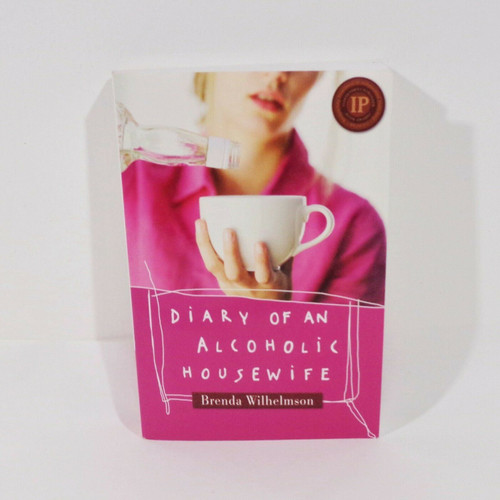 Diary of an Alcoholic Housewife by Brenda Wilhelmson Softcover Book