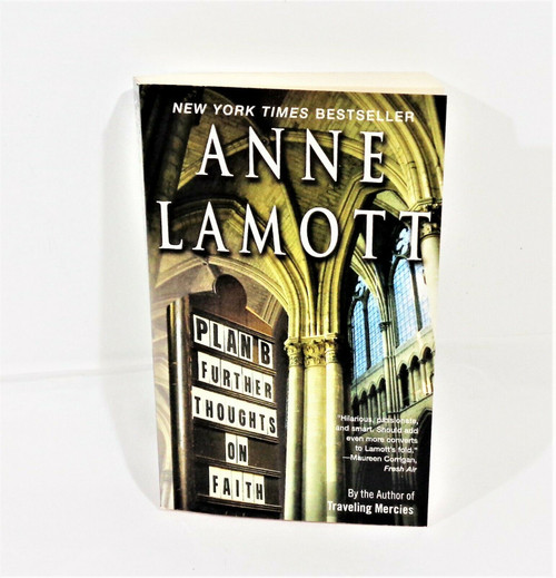 Plan B Further Thoughts on Faith by Anne Lamott Paperback Book