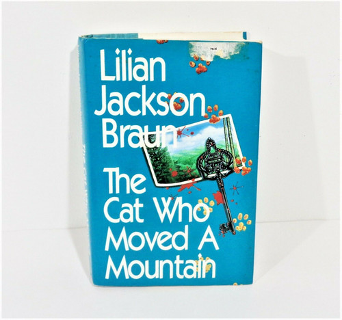 The Cat Who Moved a Mountain by Lilian Jackson Braun Hardcover Book