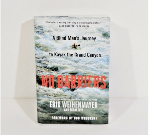 No Barriers by Eric Weihenmayer Hardcover Book