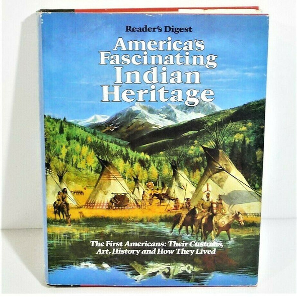 America's Fascinating Indian Heritage by Reader's Digest Hardcover Book