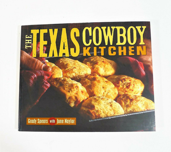 The Texas Cowboy Kitchen Cookbook Paperback Book by Grady Spears & June Naylor
