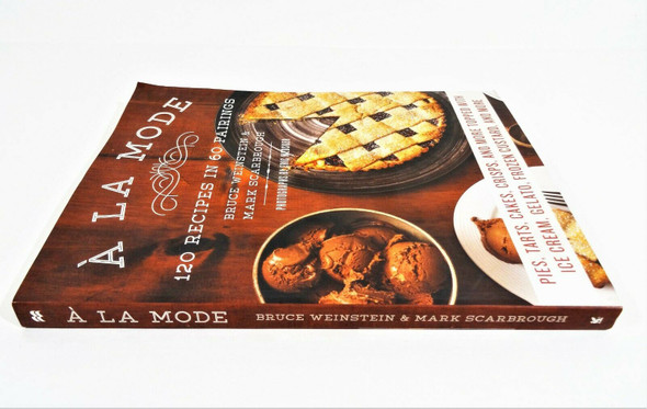 A La Mode 120 Recipes in 60 Pairings Bruce Weinstein & Mark Scarbrough Softcover