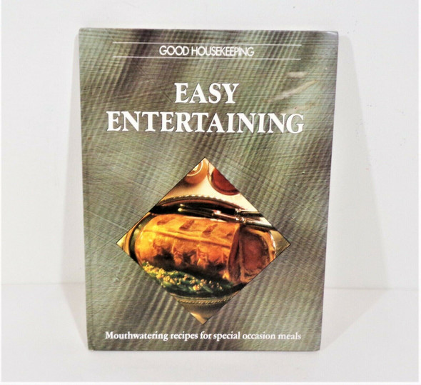 Good Housekeeping Easy Entertaining Mouthwatering Recipes for Special Occasions