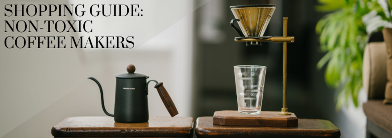 Shopping Guide: Non-Toxic Coffee Makers | Corner One Coffee