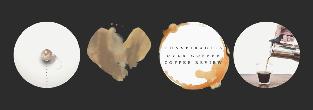 Conspiracies Over Coffee, Coffee Review