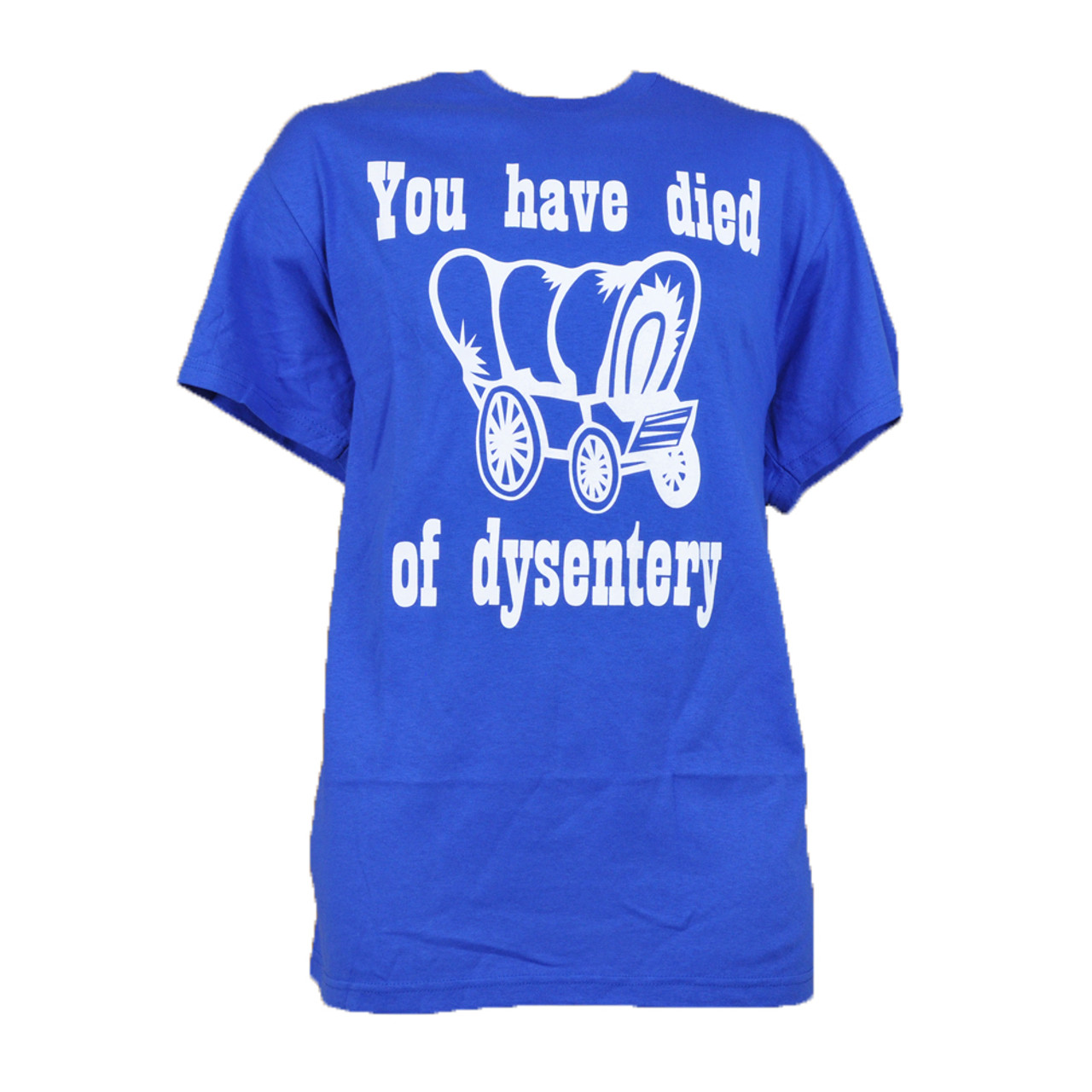 91ac5de46 You Have Died Of Dysentery Carriage Authentic Spencer Man Funny Man Graphic  Tee - Cap Store Online.com