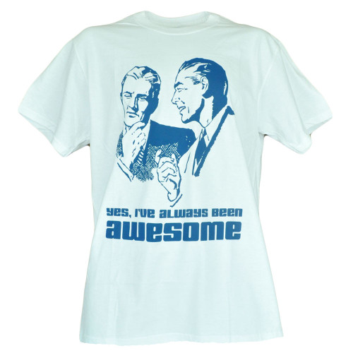 8ff58b9cc Yes Ive Always Been Awesome Tshirt Mens Adult White Shirt Humor Funny Tee